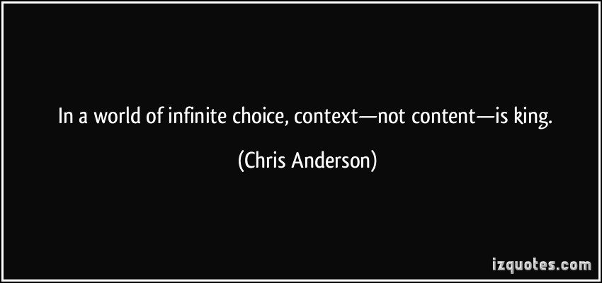 quote-in-a-world-of-infinite-choice-context-not-content-is-king-chris-anderson-206970