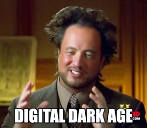 digital dark age